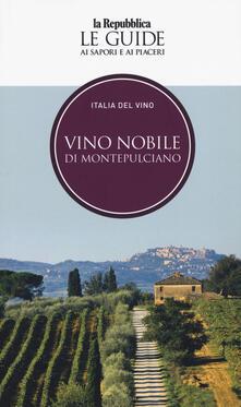 Birrafraitrulli.it Vino nobile di Montepulciano. Italia del vino. Le guide ai sapori e ai piaceri Image