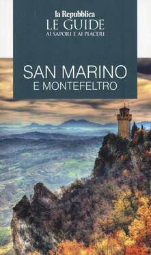 San Marino e Montefeltro. Guida ai sapori e ai piaceri della regione - copertina