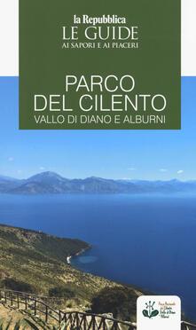 Parco del Cilento, Vallo di Diano e Alburni. Guida ai sapori e ai piaceri della regione.pdf
