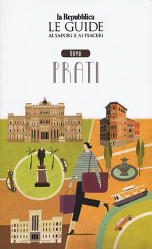 Antondemarirreguera.es Roma Prati. Quartiere Italia. Le guide ai sapori e ai piaceri Image