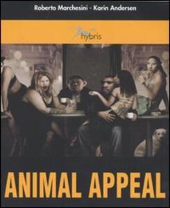 Animal appeal. Uno studio sul teriomorfismo - Roberto Marchesini,Karin Andersen - copertina