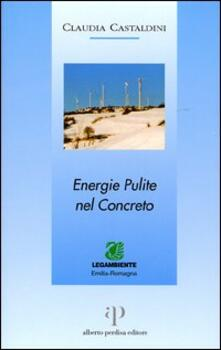 Energie pulite nel concreto - Claudia Castaldini - copertina