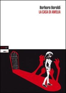 La casa di Amelia - Barbara Baraldi - copertina