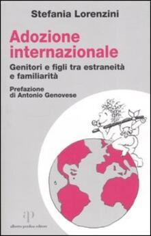 Adozione internazionale: genitori e figli tra estraneità e familiarità - Stefania Lorenzini - copertina