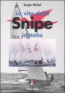 La vita dello Snipe in Italia. La sua storia e i suoi personaggi