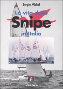 La vita dello Snipe in Italia. La sua storia e i suoi personaggi - Sergio Michel - copertina