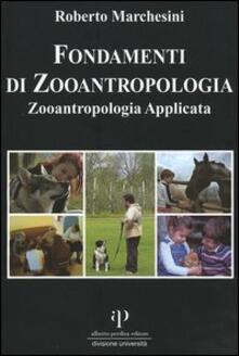 Fondamenti di zooantropologia. Vol. 2: Zooantropologia applicata. - Roberto Marchesini - copertina