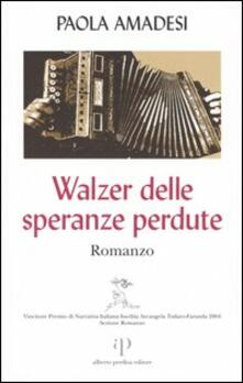 Walzer delle speranze perdute - Paola Amadesi - copertina
