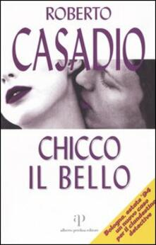 Chicco il Bello - Roberto Casadio - copertina
