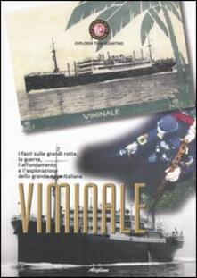 Viminale. I fasti sulle grandi rotte, la guerra, l'affondamento e l'esplorazione della grande nave italiana - copertina