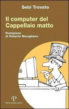 Il computer del Cappellaio matto - Sebi Trovato - copertina