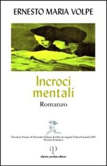 Incroci mentali - Ernesto Maria Volpe - copertina