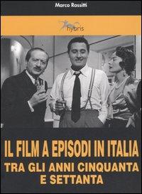 Il film a episodi in Italia tra gli anni Cinquanta e Settanta