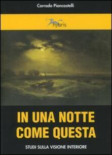 In una notte come questa. Studi sulla visione interiore - Corrado Piancastelli - copertina