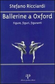 Ballerine a Oxford. Figure, figuri, figuranti - Stefano Ricciardi - copertina