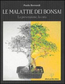 Le malattie dei bonsai. Prevenzione e cura - Paolo Bernardi - copertina