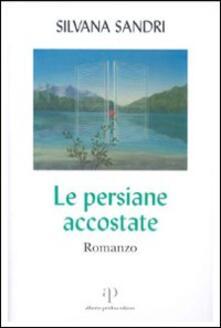 Le persiane accostate - Silvana Sandri - copertina