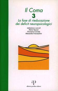 Il coma. Vol. 3: La fase di rieducazione dei deficit neuropsicologici. - copertina