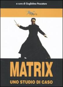 Matrix. Uno studio di caso