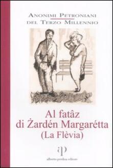 Al fatâz di Zardén Margarétta. (La Flèvia). Con CD Audio - copertina
