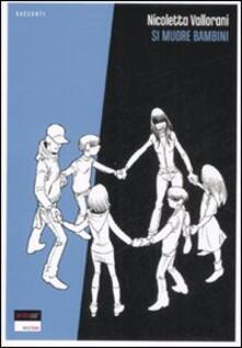 Si muore bambini - Nicoletta Vallorani - copertina