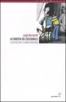 La foresta dei coccodrilli e altri racconti di smanie minorenni - Luigi Bernardi - copertina