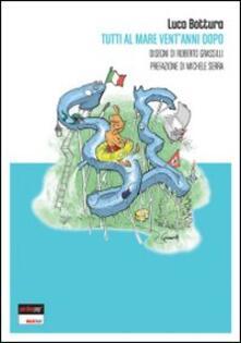 Tutti al mare vent'anni dopo - Luca Bottura - copertina