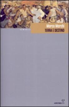 Terra e destino - Marco Marchi - copertina