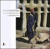Yenei, vedere un altro mondo. Sguardi dal popolo Dogon del Mali
