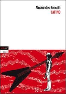 Cattivo - Alessandro Berselli - copertina
