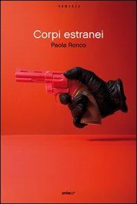 Corpi estranei - Ronco Paola - wuz.it