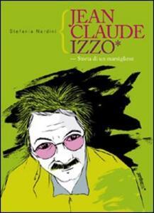Jean Claude Izzo. Storia di un marsigliese - Stefania Nardini - copertina