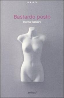 Bastardo posto - Remo Bassini - copertina