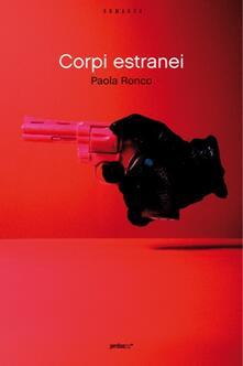Corpi estranei - Paola Ronco - ebook