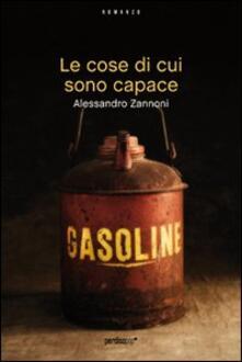 Le cose di cui sono capace - Alessandro Zannoni - copertina