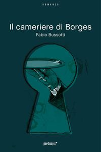 Libro Il cameriere di Borges Fabio Bussotti