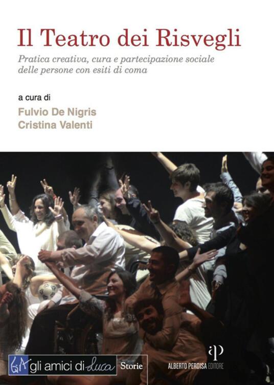 Il teatro dei Risvegli. Pratica creativa, cura e partecipazione sociale delle persone con esiti di coma - copertina