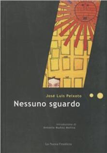 Nessuno sguardo - José Luís Peixoto - copertina