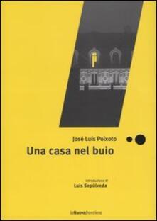 Una casa nel buio - José Luís Peixoto - copertina