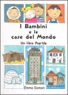 I bambini e le case del mondo - Emma Damon - copertina