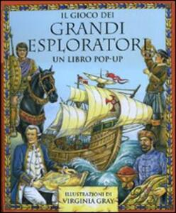 Il gioco dei grandi esploratori. Libro pop-up