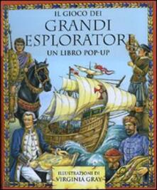 Il gioco dei grandi esploratori. Libro pop-up.pdf