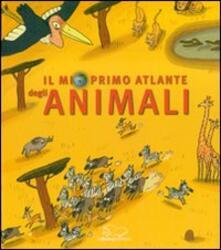 Il mio primo atlante degli animali - Éric Mathivet,Benjamin Chaud,Jérémy Clapin - copertina
