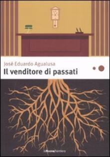 Il venditore di passati - José Eduardo Agualusa - copertina