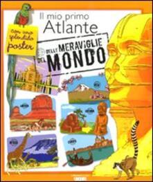 Il mio primo atlante delle meraviglie del mondo. Con poster - Sylvie Bézuel - copertina