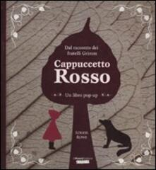 Cappuccetto rosso. Libro pop-up - Louise Rowe,Jacob Grimm,Wilhelm Grimm - copertina
