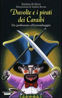 Duvolte e i pirati dei Caraibi. Un professore all'arrembaggio