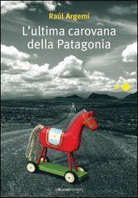 L' ultima carovana della Patagonia