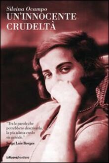 Un' innocente crudeltà - Silvina Ocampo - copertina