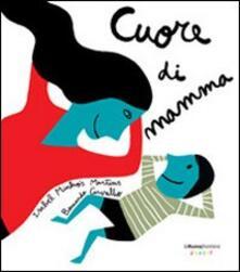Cuore di mamma - Isabel Minhós Martins,Bernardo Carvalho - copertina